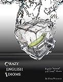 Crazy English Idioms: Popular