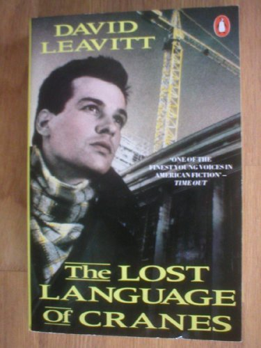 The Lost Language of Cranes (Penguin fiction) by David Leavitt (1988-04-28)