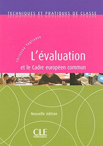 L'évaluation et le Cadre Européen Commun - Techniques et pratiques de classe - Livre
