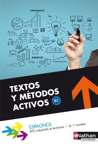 Textos y Métodos Activos - BTS 1re et 2e années par Alfredo Segura