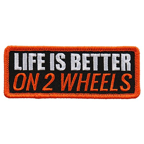 "LIFE IS BETTER ON 2 WHEELS, High Thread Embroidered, Iron-On / Saw-On Rayon PATCH - 4"" x 2"""