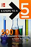 5 Steps to a 5 500 AP Chemistry Questions to Know by Test Day (5 Steps to a 5 on the Advanced Placement Examinations Series) 1st edition by Lebitz, Mina, editor - Evangelist, Thomas A. (2011) Paperback