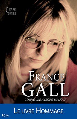 France Gall: Comme une histoire d'amour par Pierre Pernez