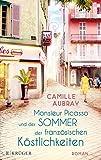 Monsieur Picasso und der Sommer der französischen Köstlichkeiten: Roman - Camille Aubray