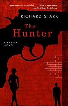 The Hunter: A Parker Novel (Parker Novels) von [Stark, Richard]
