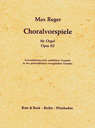 Choralvorspiele: 52 leicht ausführbare Vorspiele zu den gebräuchlichsten evangelischen Chorälen. op. 67. Orgel.