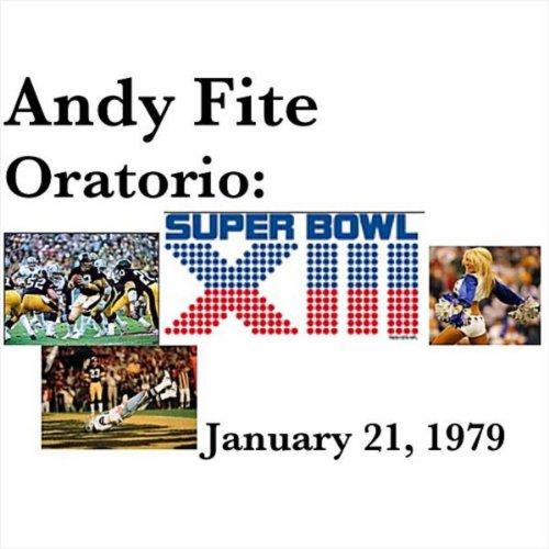 Oratorio: Super Bowl XIII - January 21, 1979 [Explicit]