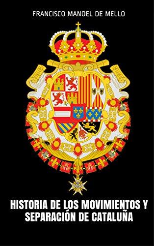 Descargar Libro Historia de los movimientos y separación de Cataluña de Francisco Manoel de Mello