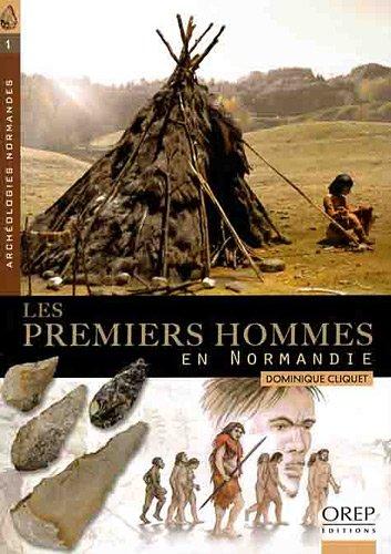 Les premiers hommes en Normandie par Dominique CLIQUET
