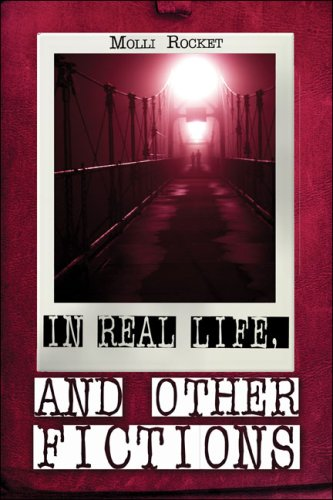 In Real Life, and Other Fictions Cover Image