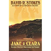 Jake & Clara: Scandal, Politics, Hollywood and Murder by David R. Stokes (2015-11-20)