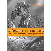 Guérisseurs et féticheurs : La médecine traditionnelle en Afrique de l'Ouest
