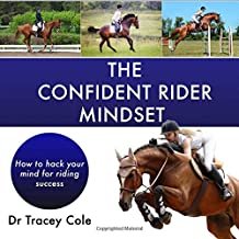 The Confident Rider Mindset: How to Hack Your Mind for Riding Success