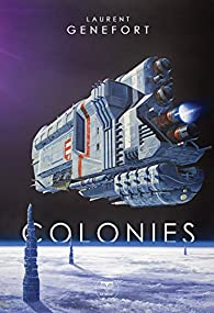 Colonies par Laurent Genefort