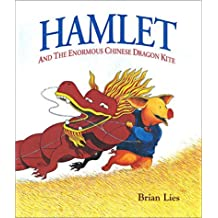 Hamlet and the Enormous Chinese Dragon Kite by Brian Lies (2003-03-01)