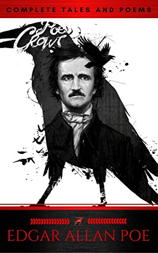 The Collected Works of Edgar Allan Poe: A Complete Collection of Poems and Tales
