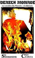 Dereck Monroe : les cendres du Phoenix 2