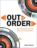 Out of Order: Storytelling Techniques for Video and Cinema Editors (Digital Video & Audio Editing Courses) (English Edition)