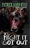 The Night It Got Out by Patrick James Ryan (23-Apr-2015) Paperback