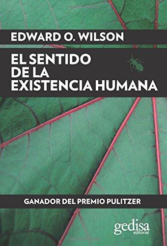 Sentido de la existencia humana, El (EXTENSIÓN CIENTÍFICA) por Edwardo O. Wilson
