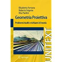 Geometria proiettiva: Problemi risolti e richiami di teoria (UNITEXT)