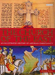 The Church of the East: An Illustrated History of Assyrian Christianity by Christoph Baumer (2006-06-27)