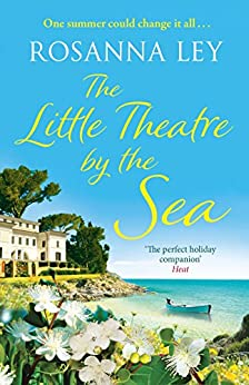 The Little Theatre by the Sea by [Ley, Rosanna]