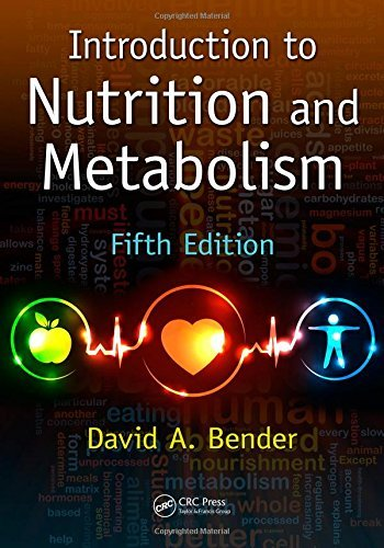 Introduction to Nutrition and Metabolism, Fifth Edition: Written by David A. Bender, 2014 Edition, (5) Publisher: CRC Press [Paperback]