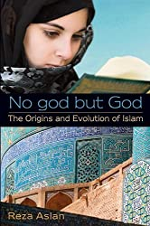 No God But God: The Origins and Evolution of Islam by Reza Aslan (2011-02-08)