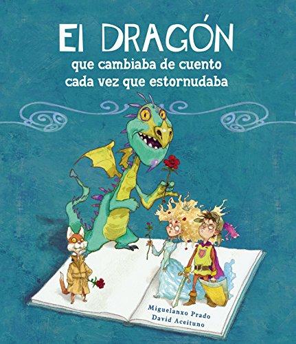 El dragón que cambiaba de cuento cada vez que estornudaba (San Jorge)