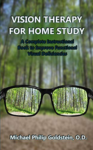 VISION THERAPY FOR HOME STUDY: A Complete Instructional Book to Improve Functional Visual Deficiencies (English Edition)