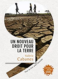 Un nouveau droit pour la Terre par Valerie Cabanes