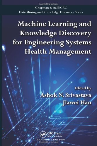 machine-learning-and-knowledge-discovery-for-engineering-systems-health-management-chapman-hall-crc-