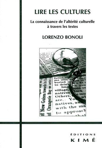 Lire les cultures : La connaissance de l'altérité culturelle à travers les textes par Lorenzo Bonoli