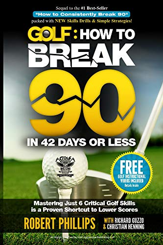 Golf: How to Break 90 in 42 Days or Less (English Edition) por Robert Phillips
