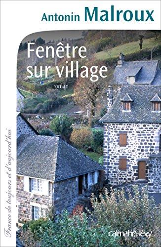 Fenêtre sur village (Cal-Lévy-France de toujours et d'aujourd'hui)