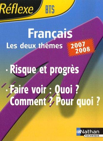Français BTS : Risque et progrès ; Faire voir : Quoi ? Comment ? Pour quoi ? Thèmes