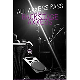 All Axxess Pass: The Best of Backstage Axxess Volume 1 (English Edition)