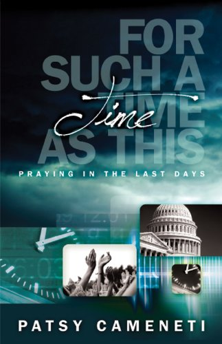 For Such a Time as This: Praying in the Last Days