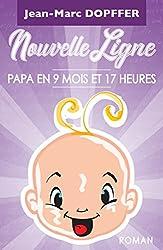 Nouvelle Ligne: Papa en 9 mois et 17 heures
