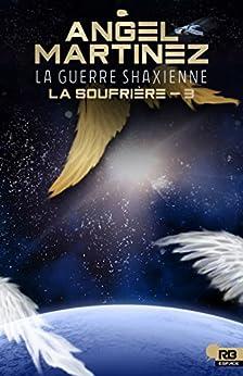 La guerre shaxienne: La Soufrière, T3 par [Martinez, Angel]