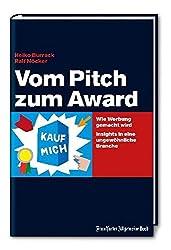 Vom Pitch zum Award: Wie Werbung gemacht wird. Insights in eine ungewöhnliche Branche