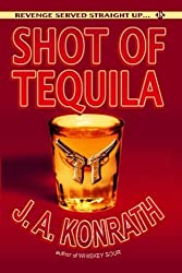 Shot of Tequila: A Jack Daniels Thriller (Jacqueline Jack Daniels Mystery) by J.A. Konrath (2010-10-16)