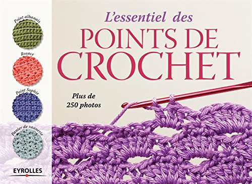 L'essentiel des points de crochet: Plus de 250 photos. par Collectif