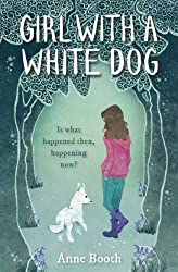 Girl With A White Dog by Anne Booth (2014) Paperback