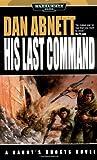 His Last Command (Gaunt's Ghosts Novels)