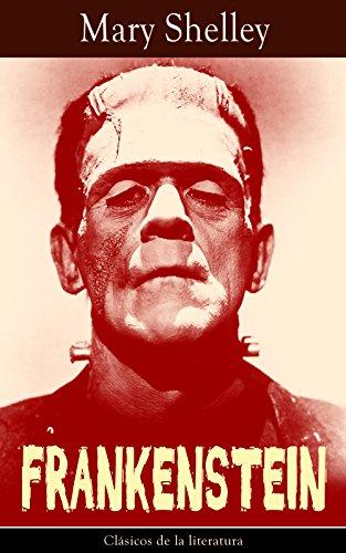 Frankenstein: Clásicos de la literatura por Mary Shelley