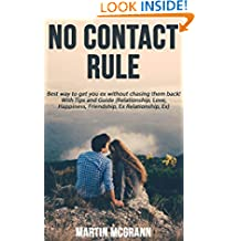 No contact rule: Best way to get your ex back without chasing them! With Tips and Guide (Relationship, Love, Happiness, Friendship, Ex Relationship, Ex)