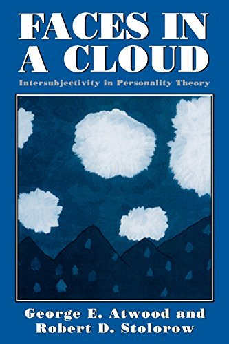 Faces in a Cloud: Intersubjectivity in Personality Theory by George E. Atwood (2001-01-01)