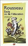 Emile ou De l'éducation - Jean-Jacques Rousseau